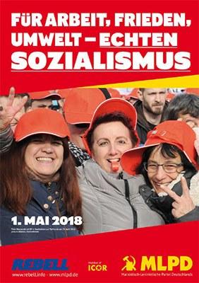 1. Mai 2018: Internationale Arbeitereinheit – für Arbeit, Frieden, Umwelt – echten Sozialismus!