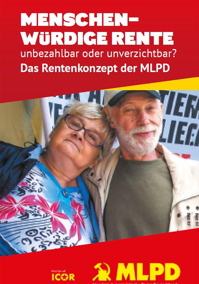 Das Rentenkonzept der MLPD  - Menschenwürdige Rente unbezahlbar oder unverzichtbar?